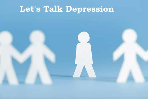 Let's Talk Depression and Ways to Deal With It