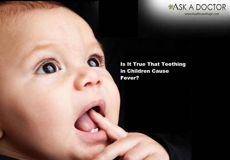 Truth or Myth: Teething in Children Can Cause Fever!