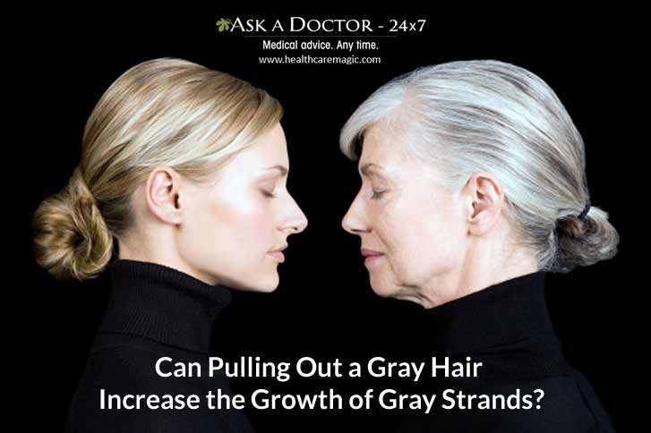 Truth or Myth:  Pulling Out A Gray Hair Increases Gray Hair Growth !