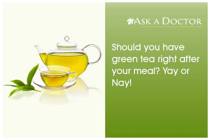 Is It Okay to Have Green Tea Right After Your Meals