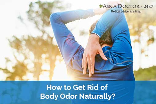 What Causes Body Odor and How to Get Rid of It Naturally?