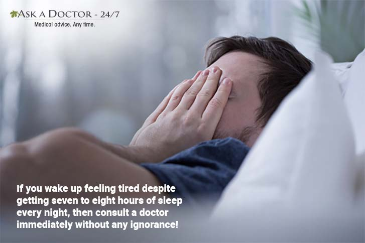 Feeling Crazy Tired Even After a Good Night's Sleep? Get Checked for These Medical Conditions Immediately!